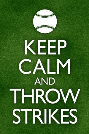 Keep Calm and Throw Strikes Baseball