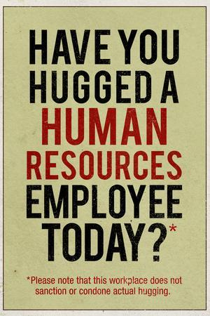 Have You Hugged a Human Resources Employee Today