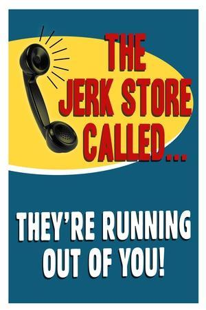 The Jerkstore Called Humor