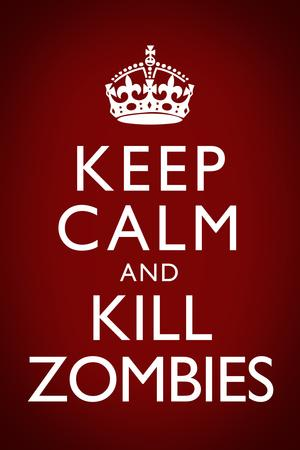 Keep Calm and Kill Zombies Humor