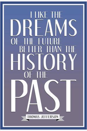 Dreams of the Future Thomas Jefferson Quote