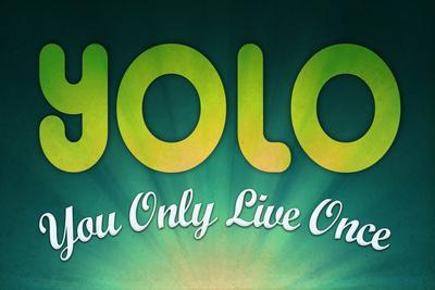 YOLO (You Only Live Once) Motivational