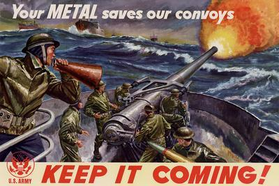 Your Metal Saves Our Convoys Keep It Coming - WWII War Propaganda