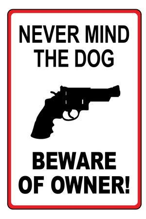 Never Mind the Dog, Beware of Owner
