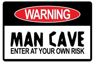 Man Cave - Enter at Your Own Risk