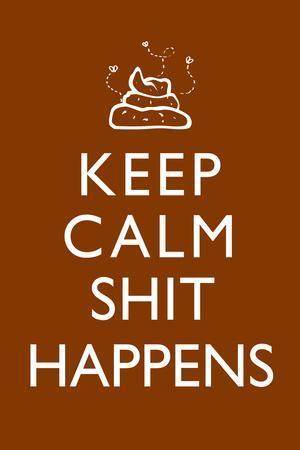 Keep Calm - Sh*t Happens