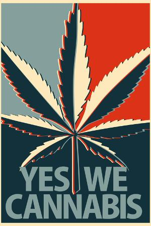 Yes, We Cannabis  - Marijuana