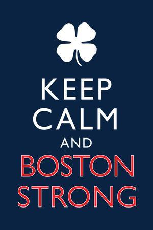 Keep Calm and Boston Strong Motivational