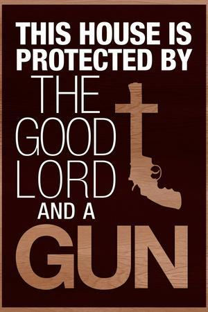 This House Protected by the Good Lord and a Gun Humor