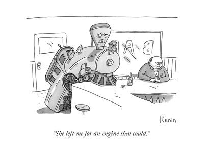 """""""She left me for an engine that could."""" - New Yorker Cartoon"""