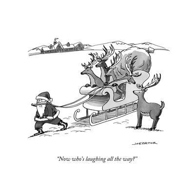 """Now who's laughing all the way?'' - New Yorker Cartoon"