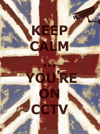 Keep Calm Your're on CCTV