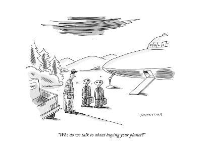 """Who do we talk to about buying your planet?"" - New Yorker Cartoon"