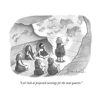 """Let's look at projected earnings for the next quarter."" - New Yorker Cartoon"