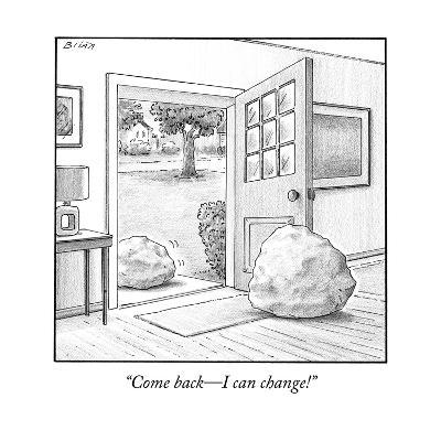 """Come back?I can change!"" - New Yorker Cartoon"