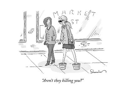 """Aren't they killing you?"" - New Yorker Cartoon"