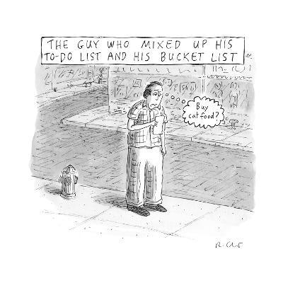 "A man stares at a piece of paper and thinks ""Buy cat food?"" ? ""The Guy Who? - New Yorker Cartoon"