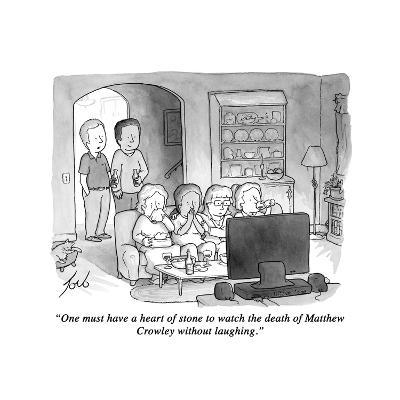 """One must have a heart of stone to watch the death of Matthew Crawley with?"" - New Yorker Cartoon"