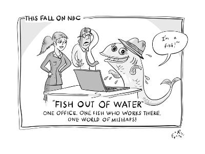 """This Fall on NBC: Fish Out of Water"" - New Yorker Cartoon"