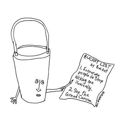 "A bucket with a face and arms holds a list that reads ""BUCKET LIST by Buck? - New Yorker Cartoon"