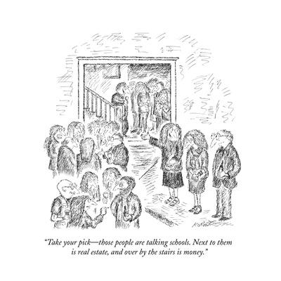 """Take your pick?those people are talking schools. Next to them is real est?"" - New Yorker Cartoon"