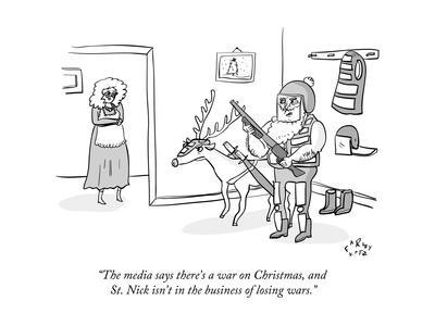 """""""The media says there's a war on Christmas, and St. Nick isn't in the busi?"""" - New Yorker Cartoon"""