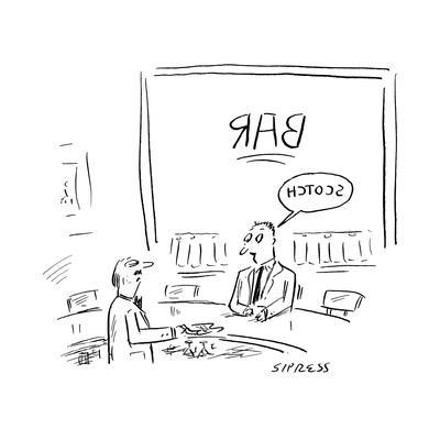 A man?s speech bubble with the word Scotch is reversed the same way the wo... - New Yorker Cartoon