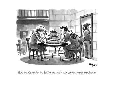"""""""There are also sandwiches hidden in there, to help you make some new frie..."""" - New Yorker Cartoon"""