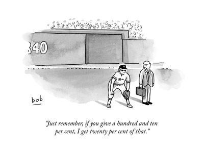 """""""Just remember, if you give a hundred and ten per cent, I get twenty per c..."""" - New Yorker Cartoon"""