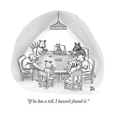 """If he has a tell, I haven't found it."" - New Yorker Cartoon"