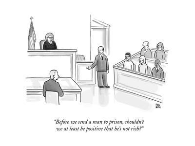"""""""Before we send a man to prison, shouldn't we at least be positive that he..."""" - New Yorker Cartoon"""