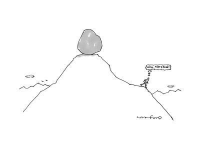 """Sisyphus balances the boulder, and thinks, """"Well that's done"""" - New Yorker Cartoon"""