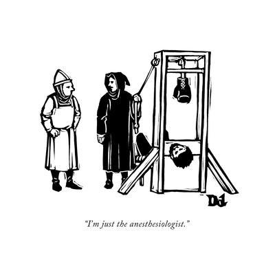 """""""I'm just the anesthesiologist."""" - New Yorker Cartoon"""