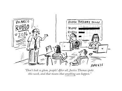 """""""Don't look so glum, people! After all, Justice Thomas spoke this week, an..."""" - Cartoon"""
