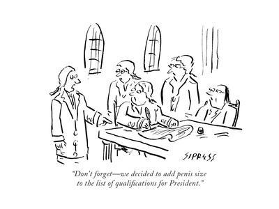 """""""Don't forget—we decided to add penis size to the list of qualifications f..."""" - Cartoon"""