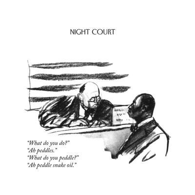 """""""What do you do?""""""""Ah peddles.""""""""What do you peddle?""""""""Ah peddle snake oil - New Yorker Cartoon"""