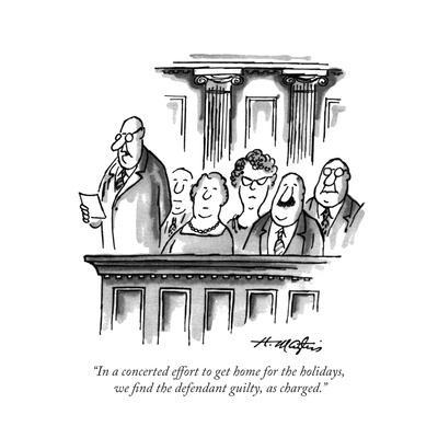 """In a concerted effort to get home for the holidays, we ?nd the defendant ..."" - New Yorker Cartoon"