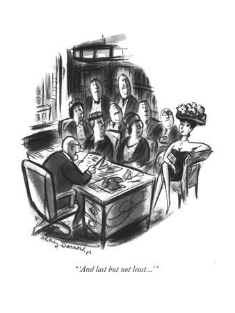 """""""...And last but not least"""" - New Yorker Cartoon"""