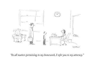 """In all matters pertaining to my homework, I refer you to my attorney."" - Cartoon"