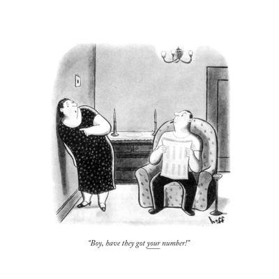 """""""Boy, have they got your number!"""" - New Yorker Cartoon"""