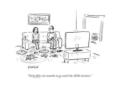 """""""Only fifty-six months to go until the 2020 election."""" - Cartoon"""