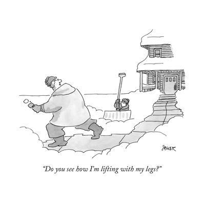 """""""Do you see how I'm lifting with my legs?"""" - New Yorker Cartoon"""