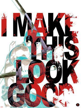 Deadpool - I Make This Look Good