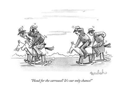 """""""Head for the carrousel! It's our only chance!"""" - New Yorker Cartoon"""