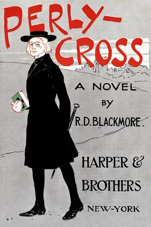 Perly-Cross, a Novel by R. D. Blackmore