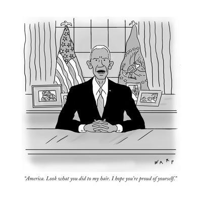 """""""America. Look what you did to my hair. I hope you're proud of yourself."""" - Cartoon"""