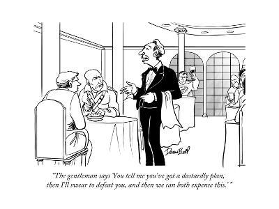 """The gentleman says 'You tell me you've got a dastardly plan, then I'll sw... - New Yorker Cartoon"