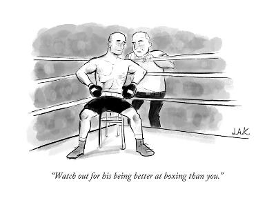 """Watch out for his being better at boxing than you."" - New Yorker Cartoon"