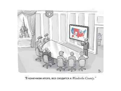 """...Waukesha County."" - New Yorker Cartoon"