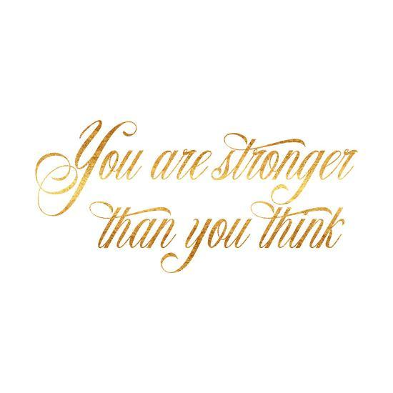 Stronger Than You Think Quote Gold Faux Foil Quotes Prints By